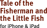 The Tale of the Fisherman and the little Fish